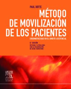 Descargar libro gratis METODO DE MOVILIZACION DE LOS PACIENTES: ERGOMOTRICIDAD EN EL AMB ITOASISTENCIAL (8ª ED.) de P. DOTTE 9788445820285 in Spanish