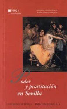 poder y prostitucion en sevilla (t. ii) (2ª ed.)-francisco vazquez garcia-andres moreno mengibar-9788447204885