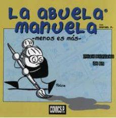 Inmaswan.es La Abuela Manuela: Menos Es Mas Image