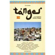 tanger y sus alrededores arcilla y chauen: guia ilustrada 2011 (2 ª ed.)-juan ramon roca-9788461478385