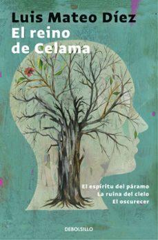 Descargas gratuitas para libros en pdf EL REINO DE CELAMA de LUIS MATEO DIEZ