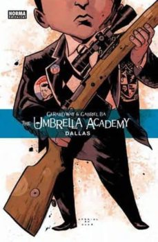 Descarga gratuita de libros electrónicos en formato jar. THE UMBRELLA ACADEMY: DALLAS en español FB2 de GERARD WAY, GABRIEL BA 9788467901085