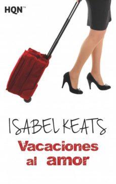 Descarga gratuita de libros más vendidos de Kindle VACACIONES AL AMOR MOBI DJVU FB2 9788468797885 in Spanish de ISABEL KEATS