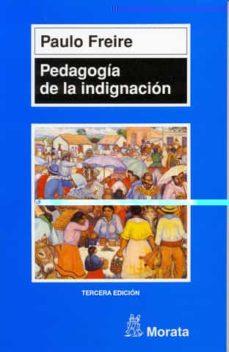 Descargar PEDAGOGIA DE LA INDIGNACION gratis pdf - leer online