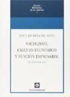 Descargar SOCIALISMO, CALCULO ECONOMICO Y FUNCION EMPRESARIAL (5ª ED.) gratis pdf - leer online