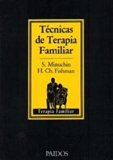 tecnicas de terapia familiar-salvador minuchin-h. charles fishman-9788475092485