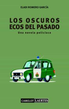 Fácil descarga de audiolibros en inglés. LOS OSCUROS ECOS DEL PASADO (Spanish Edition) FB2 DJVU de ELADI ROMERO GARCIA 9788475847085