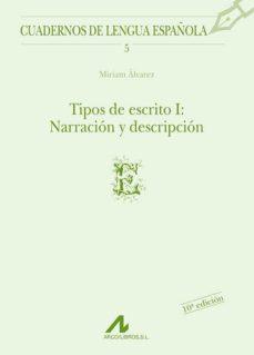Descargar TIPOS DE ESCRITO I: NARRACION Y DESCRIPCION gratis pdf - leer online