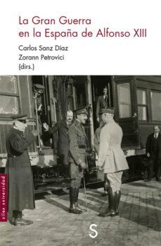 Encuentroelemadrid.es La Gran Guerra En La España De Alfonso Xiii Image