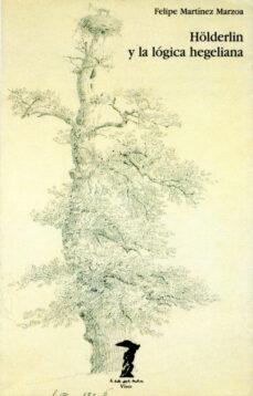 hölderlin y la logica hegeliana-felipe martinez marzoa-9788477745785
