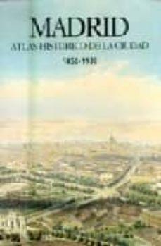 Inciertagloria.es Madrid: Atlas Historico De La Ciudad 1850-1939 Image