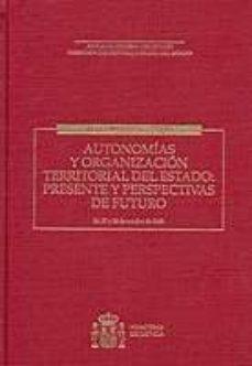 AUTONOMIA Y ORGANIZACION TERRITORIAL DEL ESTADO - VV.AA. | Triangledh.org