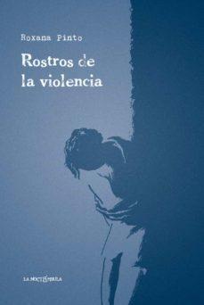 Descargas gratuitas de libros electrónicos de Amazon ROSTROS DE LA VIOLENCIA en español de ROXANA PINTO 9788478397785