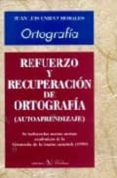 refuerzo y recuperacion de ortografia (autoaprendizaje)-juan luis onieva morales-9788479622985