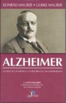 Amazon descarga libros de audio iphone ALZHEIMER: LA VIDA DE UN MEDICO, LA HISTORIA DE UNA ENFERMEDAD (2 ª ED.) de KONRAD MAURER, ULRIKE MAURER PDF iBook ePub