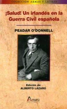 Descarga gratuita de libros mp3 en línea. ¡SALUD! UN IRLANDÉS EN LA GUERRA CIVIL ESPAÑOLA (Spanish Edition) de PEADAR ODONNELL