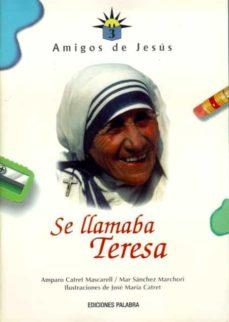 Alienazioneparentale.it Se Llamaba Teresa (Amigos De Jesus, 3) Image