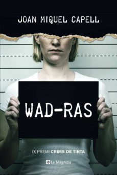 Descargando ebooks a iphone WAD-RAS (IX PREMI CRIMS DE TINTA ) 9788482648385 FB2 RTF de  (Literatura española)