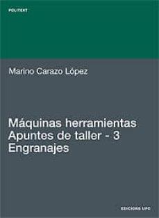 Descargar libros de epub para blackberry MAQUINAS HERRAMIENTAS: APUNTES DE TALLER 3: ENGRANAJES