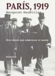 Permacultivo.es Paris, 1919: Seis Meses Que Cambiaron El Mundo Image