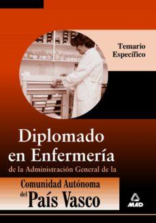 DIPLOMADO EN ENFERMERIA (TEMARIO ESPECIFICO) DE LA ADMINISTRACION GENERAL DE LA COMUNIDAD AUTONOMA DEL PAIS VASCO - VV.AA. |
