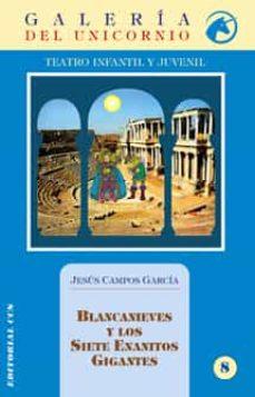blancanieves y los siete enanitos gigantes-jesus campos garcia-9788483160985