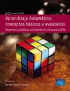 Permacultivo.es Aprendizaje Automatico: Conceptos Basicos Y Avanzados: Aspectos P Racticos Utilizando El Software Weka (Incluye Cd-rom) Image