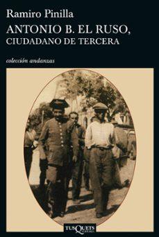 Los mejores libros descargan kindle ANTONIO B. EL RUSO, CIUDADANO DE TERCERA 9788483830185 de RAMIRO PINILLA in Spanish CHM