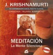 meditacion: la mente silenciosa: en conversacion con el maestro b udista chogyam trumpa rimpoche (contiene dvd)-jiddu krishnamurti-j. krishnamurti-9788484452485