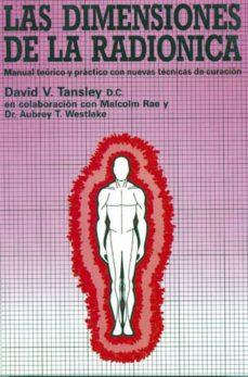 las dimensiones de la radionica: manual teorico y practico con nu evas tecnicas de curacion-9788487476785