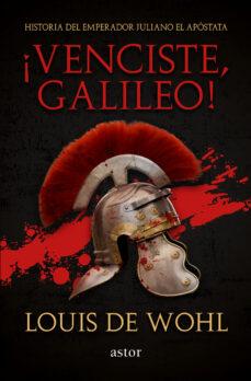 ¡venciste, galileo!: historia del emperador juliano el apostata-9788490616185