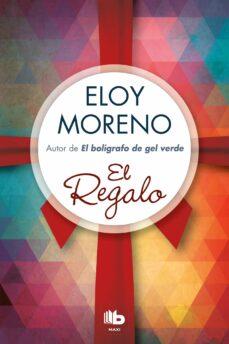 Libros de google para descargar android EL REGALO de ELOY MORENO in Spanish CHM iBook DJVU 9788490704585