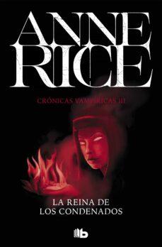 Descargas de libros de texto LA REINA DE LOS CONDENADOS (CRÓNICAS VAMPÍRICAS 3) 9788490707685