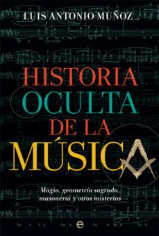 Upgrade6a.es Historia Oculta De La Musica. Magia, Geometría Sagrada, Masonería Y Otros Misterios Image