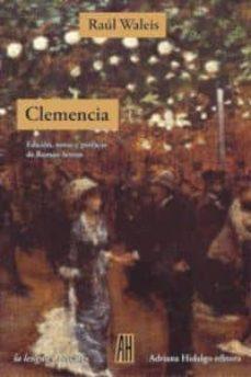 Descarga gratuita de libros para iphone. CLEMENCIA 9788492857685 de RAUL WALEIS (Spanish Edition) FB2