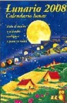 Lunario 2008 Calendario Lunar Para El Huerto Y El Jardin Ecolog Icos Y Para Tu Salud Pdf Libro Pdf Collection
