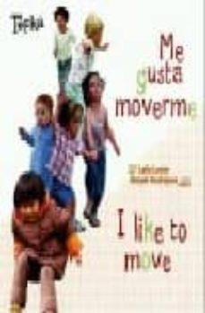 Permacultivo.es Me Gusta Moverme = I Like To Move (Ed. Bilingüe Español-ingles) Image