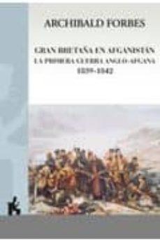 Garumclubgourmet.es Gran Bretaña En Afganistan La Primera Guerra Anglo-afgan Image