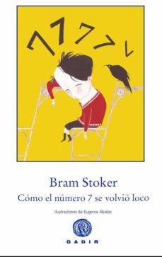 como el numero 7 se volvio loco-bram stoker-9788494016585