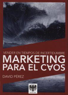 marketing para el caos-david perez-9788494025785
