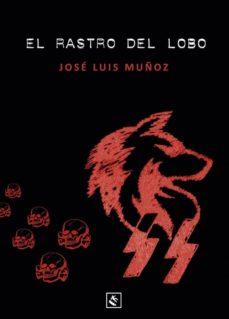 Descargas de audio gratis para libros EL RASTRO DEL LOBO (Spanish Edition) de JOSE LUIS MUÑOZ JIMENO