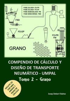 compendio de calculo y diseño de transporte neumaticos: volumen 2-9788494617485