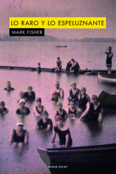 lo raro y lo espeluznante-mark fisher-9788494742385