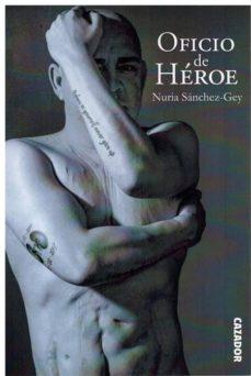 Descargar archivo ebook gratis OFICIO DE HEROE (Spanish Edition)