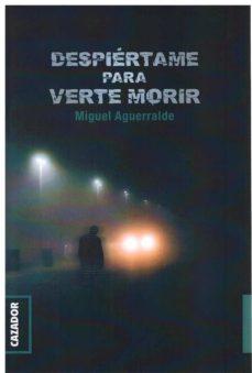 Libros en línea gratis descargar kindle DESPIÉRTAME PARA VERTE MORIR