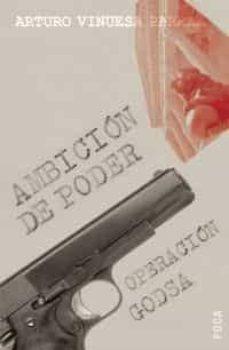 Inmaswan.es Ambicion De Poder: Operacion Godsa Image