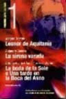 LEONOR DE AQUITANIA; LA SIRENA VARADA; LA BODA DE LA SOLE O UNA T ARDE EN LA BOCA DEL ASNO - JOAQUIN (1ª OBRA) DICENTA |