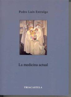 la medicina actual-pedro lain entralgo-9788495840585