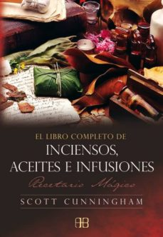 Descargar LIBRO COMPLETO DE INCIENSO, ACEITES E INFUSIONES: RECETARIO MAGIC O gratis pdf - leer online