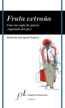 Descarga gratuita de libros de texto para dme. FRUTA EXTRAÑA en español de JUAN IGNACIO GUIJARRO